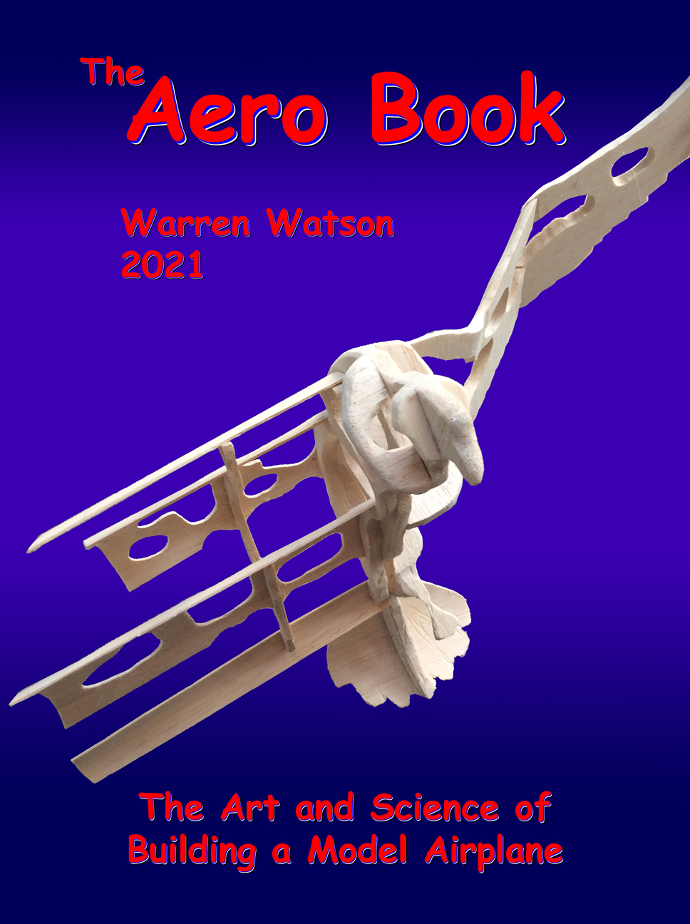 The Aero Book: The Art and Science of Building a Model Plane
